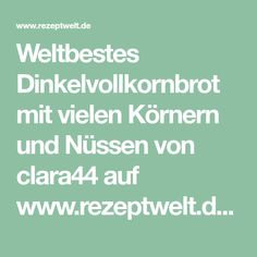 Weltbestes Dinkelvollkornbrot mit vielen Körnern und Nüssen von clara44 auf www.rezeptwelt.de, der Thermomix ® Community