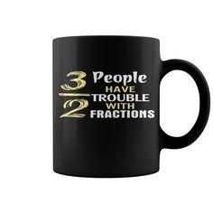 3 Out Of 2 People Have Trouble With Fractions Hot Mug  coffee mug, cool mugs, funny coffee mugs, mug gift #mugs #ideas #gift #mugcoffee #coolmug