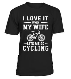 """# I Love My Wife Cycling. .  Special Offer, not available in shops** Refermore shirts here:>>https://www.teezily.com/stores/ccshirts      Comes in a variety of styles and colours      Buy yours now before it is too late!      Secured payment via Visa / Mastercard / Amex / PayPal / iDeal      How to place an order            Choose the model from the drop-down menu      Click on """"Buy it now""""      Choose the size and the quantity      Add your delivery address and bank details      And…"""