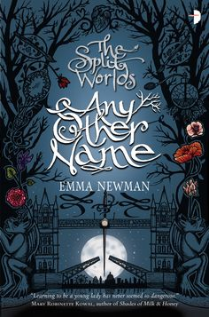 Any Other Name by Emma Newman | The Split Worlds, BK#2 | Artwork by Sarah J. Coleman | May 28th 2013 by Angry Robot | #YA #fantasy