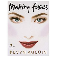 Kevin Aucoin: Making Faces, every woman should read this book.