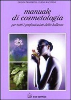 voglio voglio voglio! =D Manuale di cosmetologia