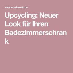 Upcycling: Neuer Look für Ihren Badezimmerschrank
