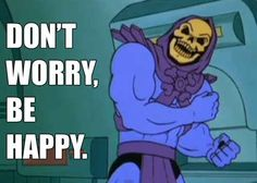20 Skeletor Quotes That Will Put You in a Good Mood [Pics] Skeletor Quotes, A Funny, Funny Memes, Funny Shit, Evil Geniuses, Inspirational Words Of Wisdom, Worst Day, I Love To Laugh, Mood Pics