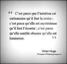 """Victor Hugo, Proses Philosophiques """" L' intuition"""" Citations Victor Hugo, Victor Hugo Quotes, Intuition, Positive Affirmations, Positive Quotes, French Quotes, Some Words, Mantra, Beautiful Words"""