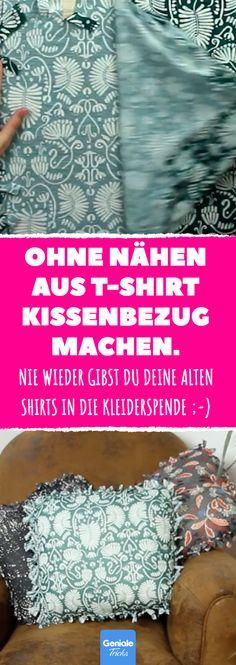 Ohne Nähen aus T-Shirt Kissenbezug machen. #DIY #kissen #nähen #kissenbezug #t-shirt #upcycling #sofakissen