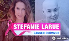 "Meet Stefanie LaRue: Cancer Survivor and Medical Marijuana Advocate ""Cannabis oil killed all of the tumors in my body. My monthly lab and quarterly scan results are proof that the cannabis oil treatment worked,"" she says."