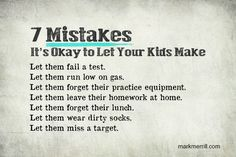 It's tough to know at what point you step away and let your teenager make decisions that may have painful consequences.  But a little bit of pain can be a good teacher. Here are 7 #Mistakes You Should Let Your Kids Make.