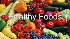 Healthy foods help keep the mind and body functioning appropriately.