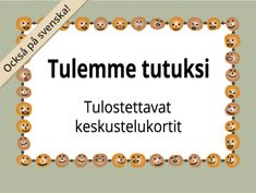 Tulostettavat Tulemme tutuksi -kortit ryhmätoimintaan | RyhmäRenki Finnish Language, Kids Study, Les Sentiments, Early Childhood Education, Activity Games, Occupational Therapy, Social Skills, Special Education, Kids And Parenting