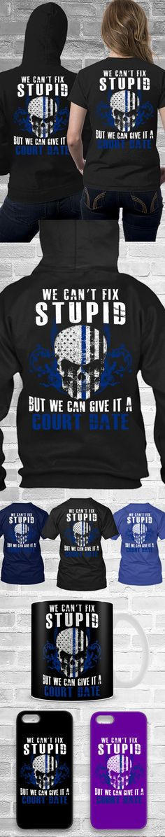 We Can't Fix Stupid Shirts! Click The Image To Buy It Now or Tag Someone You Want To Buy This For.  #police