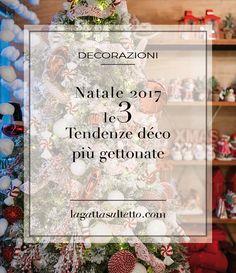 Natale 2017: tre tendenze per le decorazioni | La gatta sul tetto