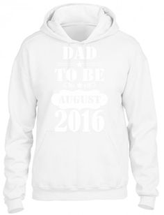 dad to be august 2016 3 HOODIE