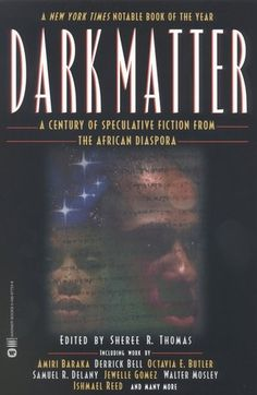 Dark Matter: A Century of Speculative Fiction from the African Diaspora with contributions by Octavia Butler