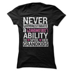 (New T-Shirts) Never Underestimate a Grandmothers Ability to Spoil Her Grandkids - Gross sales...