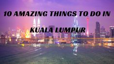 Looking for a the best things to do in kuala lumpur? Check out my top 10 of this incredible city. Petronas Towers, Chinatown, Infinity pools, and much more. Malaysia
