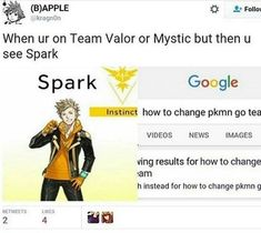 "So glad I chose Instinct. When I saw his silhouette, I was like, ""Hm, I bet he's gonna be hot, so I'll choose Team Instinct. Plus, they seem like the underdog team.""   Pokemon Go - Spark"