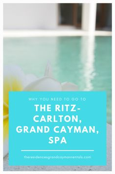 Why You Need to Go to The Ritz-Carlton, Grand Cayman, Spa - The Residences Grand Cayman Rentals Grand Cayman, Getting Out, Perfect Place, To Go, Stress, Spa, Adventure, Vacation, Book