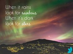Keep on going - always look for the silver lining!