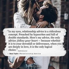 In My Eyes, Relationship Advice Is A Ridiculous Concept - https://themindsjournal.com/eyes-relationship-advice-ridiculous-concept/