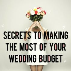 Secrets to Making the Most of Your Wedding Budget