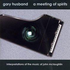 Gary Husband - A Meeting of Spirits