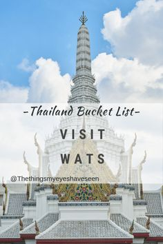 Thailand Bucket List; Visit temples (wats.) Read more by clicking the link