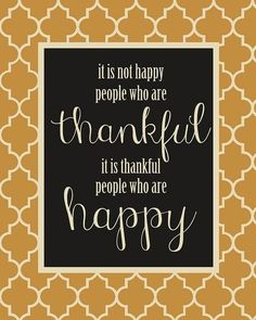 """""""It is not happy people who are thankful it is thankful people who are happy"""" <3 1 Day Countdown to #Thanksgiving! #ScentsySpirit #Quote #WordsThatInspire #Optimism #Hope"""