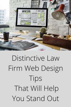 Distinctive Law Firm Web Design Tips That Will Help You Stand Out Law Firm Website, Web Design Tips