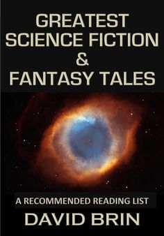 """David Brin's List of """"Greatest Science Fiction and Fantasy Tales"""" Sci Fi Novels, Sci Fi Books, Fiction Novels, Science Puns, Preschool Science Activities, David Brin, Science Fiction Books, Fantasy Books, Book Lists"""