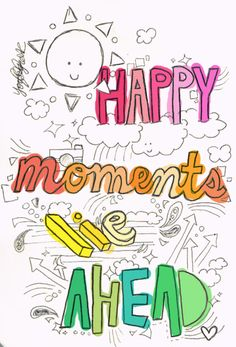 happy moments lie ahead...and this has given me a great idea! :-)