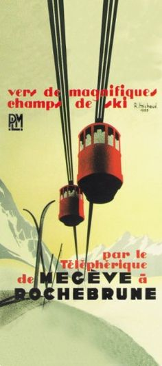 Megève, France  This poster from 1955 encourages visitors to take the connecting cable car across to the neighbouring Rochebrune ski area. Picture: TLM