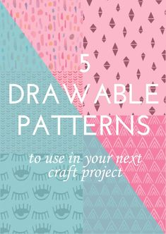 5 Drawable Patterns to use in your next craft project!