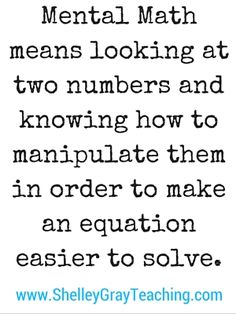 Mental Math is anessential part of mathematics instruction today. We know that when children REALLY understand what numbers mean, they are more efficient mathematicians and are better equipped to solve problems. When our students know