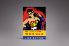 The Secret History of Wonder Woman, by Jill Lepore in Verge's 2014 holiday gift guide: http://www.theverge.com/a/holiday-gift-ideas-2014/under-25/#the-secret-history-of-wonder-woman-by-jill-lepore