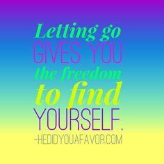 Let go. Find yourself. #hedidyouafavor #shedidyouafavor #relationships #breakups #xo #debrarogers