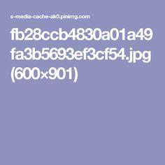 fb28ccb4830a01a49fa3b5693ef3cf54.jpg (600×901)