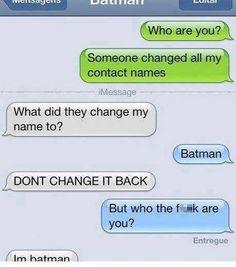 I am Batman - funny pictures / funny pics / lol / Funny Texts Jokes, Text Jokes, Funny Text Fails, Funny Text Messages, Cute Texts, Stupid Funny Memes, Funny Relatable Memes, Funny Shit, Funny Stuff