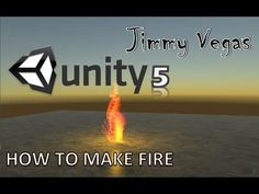 Unity 5 Mini Tutorial - How To Create Fire - Beginner - YouTube