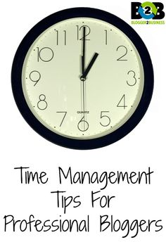 Great ideas on Time Management - especially for full-time bloggers!