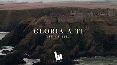 Gloria a ti - Xavier Glez | Letra