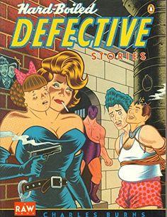 Hard Boiled Defective Stories (Penguin graphic fiction): Amazon.co.uk: Charles Burns: 9780140127775: Books