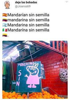 Parcero venga que aquí tenemos MANDARINA SIN PEPA Funny Spanish Memes, Spanish Humor, Wtf Funny, Funny Jokes, Memes Humor, Death Note Funny, Dont Hug Me, Mexican Memes, Funny Animal Videos