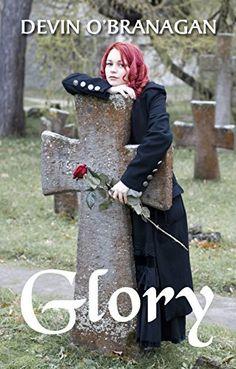 Glory (The Legend of Glory Book 1) by Devin O'Branagan, http://www.amazon.com/dp/B004WE70SU/ref=cm_sw_r_pi_dp_PgI0ub0GKS7B1