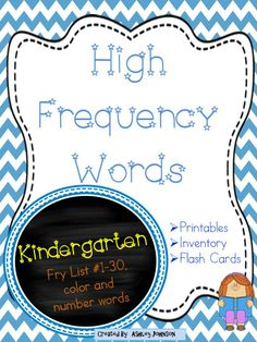 Kindergarten High Frequency Words This packet covers the following words: -Fry List #1-30, color words, number words 0-10 Included in the packet are the following: -printables -inventory -flash cards $