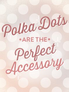 Perf! #quote #polkadots