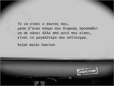 Ralph Waldo Emerson, Greek Quotes, Me Quotes, Self, Sayings, Words, Life, Inspiration, Truths