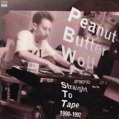Peanut Butter Wolf - Straight To Tape 1990-92, CD