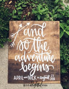 And So the Adventure Begins | Home Decor | Inspirational Quote | Wedding Signage | Wood Sign | Inspo | Bride to Be | Program | Custom  Lettering | Seating Chart | Modern Calligraphy | Typography | Hand lettering | Custom Signage || This Delightful Design by Katie Clark
