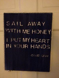 Sail Away With Me Honey, David Gray - The lyrics on this song have always fitted how I feel about not seeing my child. Lyric Art, Music Lyrics, My Music, David Gray, My Honey, Wine Quotes, Sail Away, Love Songs, Sailing